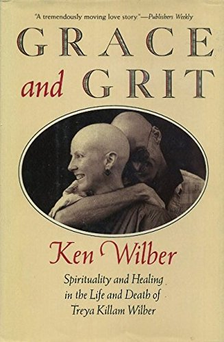 9780877736356: Grace and Grit: Spirituality and Healing in the Life and Death of Treya Killam Wilber