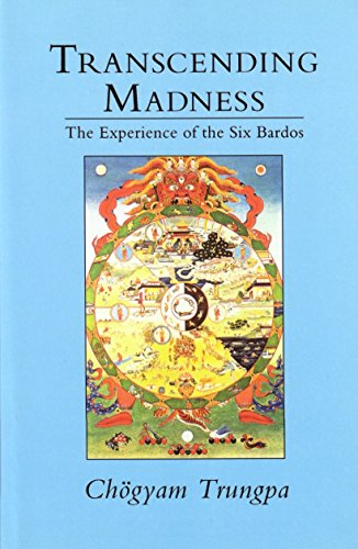 9780877736370: Transcending Madness: The Experience of the Six Bardos (Dharma Ocean Series)