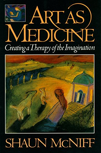 9780877736585: Art As Medicine: Creating a Therapy of the Imagination