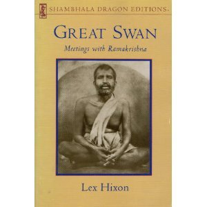 Great Swan: Meetings With Ramakrishna: Hixon, Lee