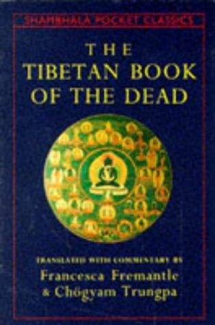 The Tibetan Book of the Dead (Shambala Pocket Classics): Trungpa, Chogyam