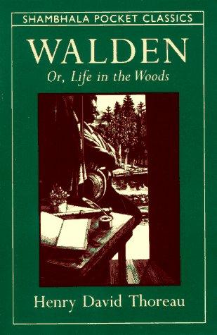 Walden of Life in the Woods (Shambhala: Henry David Thoreau