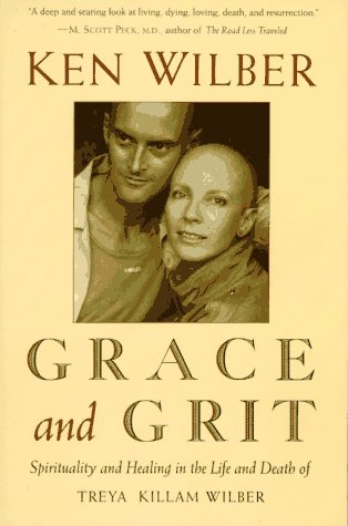 9780877736981: Grace and Grit: Spirituality and Healing in the Life and Death of Treya Killam Wilber