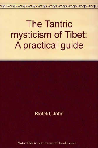 9780877737605: The Tantric mysticism of Tibet: A practical guide