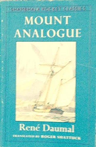 9780877738503: Mount Analogue: A Novel of Symbolically Authentic Non-Euclidean Adventures in Mountain Climbing