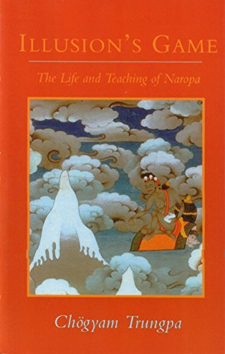 9780877738572: Illusion's Game: The Life and Teaching of Naropa (Dharma Ocean Series)
