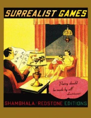 Surrealist Games (Shambhala Redstone Editions): Compiler-Alastair Brotchie; Editor-Mel