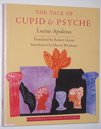 9780877738886: The Tale of Cupid and Psyche (Shambhala Centaur Editions)