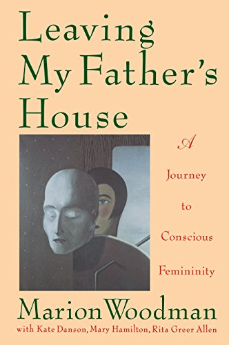 9780877738961: Leaving My Father's House: The Journey to Conscious Femininity: A Journey to Conscious Femininity
