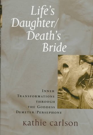 Life's Daughter/Death's Bride: Carlson, Kathie