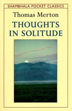 Thoughts in Solitude (Shambhala Pocket Classics): Merton, Thomas