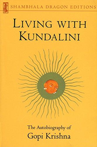 9780877739470: Living with Kundalini: Autobiography of Gopi Krishna (Shambhala Dragon Editions)