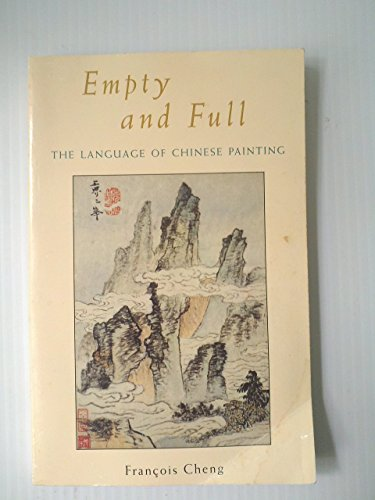 9780877739562: Empty and Full: the Language of Chinese Painting