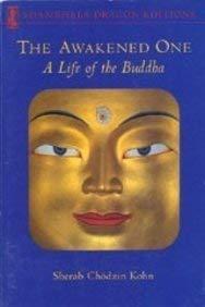 Awakened One, The A Life of the Buddha: Sherab, Chodzin Kohn