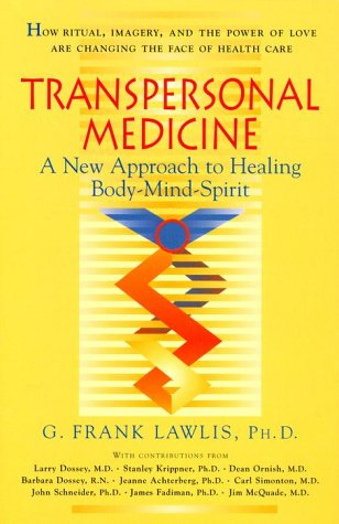 Transpersonal Medicine : A New Approach to: Lawlis, G. Frank