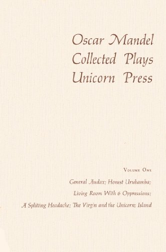 Collected Plays, Volume One (General Audax; Honest Urubamba; Living Room With 6 Oppressions; A ...