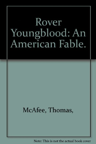 Rover Youngblood: An American Fable.: Thomas McAfee