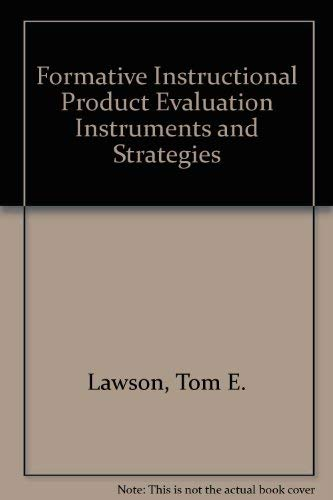 Formative Instructional Product Evaluation Instruments and Strategies: Tom E. Lawson
