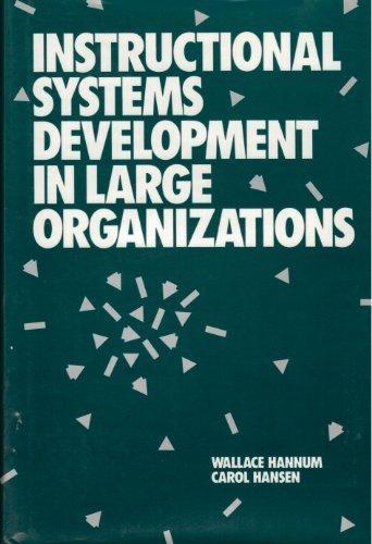 Instructional Systems Development in Large Organizations: Hannum, Wallace; Hansen,