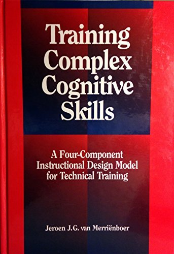 9780877782988: Training Complex Cognitive Skills: A Four-Component Instructional Design Model for Technical Training