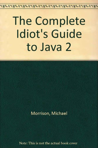 9780877784241: The Complete Idiot's Guide to Java 2 (The Complete Idiot's Guide)