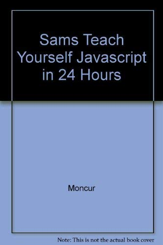 9780877785217: Sams Teach Yourself Javascript in 24 Hours