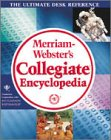 Merriam-Webster''s Collegiate Encyclopedia - the ultimate desk reference': n/a