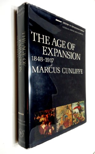 The Age of Expansion, 1848-1917: Cunliffe, Marcus