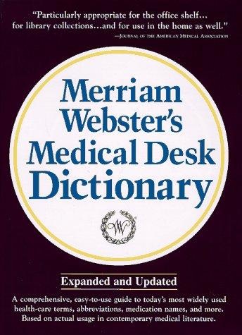 Merriam-Webster's Medical Desk Dictionary (Merriam Websters Medical: Indexed. Merriam Webster
