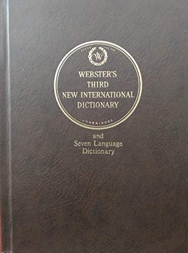 Webster`s Third New International Dictionary. Unabridged and Seven Language Dictionary . 3 Bände ...