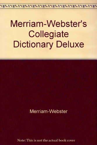 Merriam-Webster's Collegiate Dictionary and Merriam-Webster's Collegiate Thesaurus: Merriam-Webster