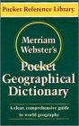 Merriam-Webster's Pocket Geographical Dictionary (Pocket Reference Library) (0877795061) by Merriam-Webster