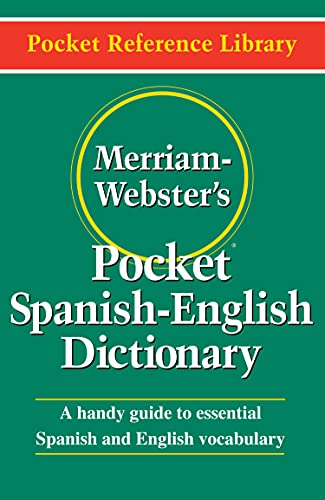 Merriam-Webster's Pocket Spanish-English Dictionary (Flexible paperback) (Pocket Reference Library) (English and Spanish Edition) (9780877795193) by Merriam-Webster