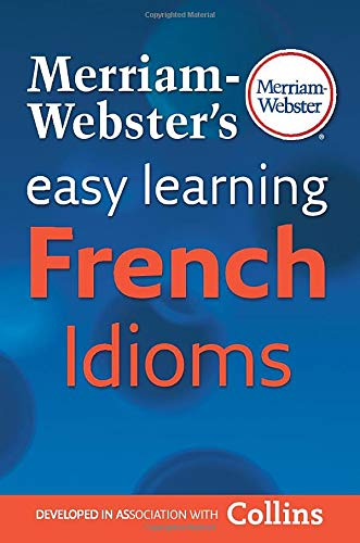 9780877795674: Merriam Websters Easy Learning French Idioms (French and English Edition)