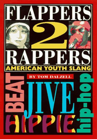 9780877796121: Flappers 2 Rappers: American Youth Slang