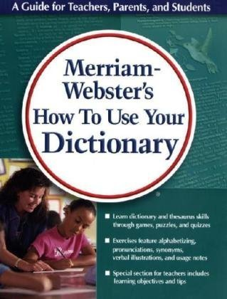 9780877796701: Merriam-Webster's How to Use Your Dictionary: Fun Activities for Students Learning Dictionary and Thesaurus Skills