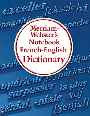 Merriam-Webster's Notebook French-English Dictionary (French Edition): Staff Of Merriam-webster.