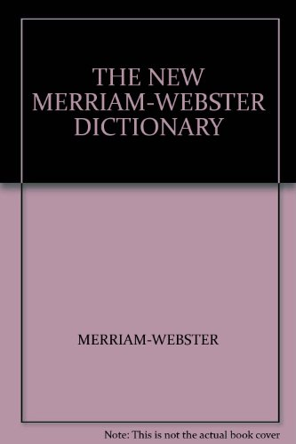 The New Merriam-Webster Dictionary (Montage Cover): MERRIAM-WEBSTER