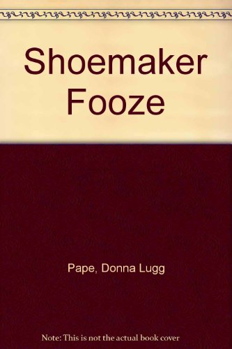 Shoemaker Fooze (0877830363) by Donna Lugg Pape