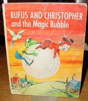 Rufus and Christopher and the magic bubble: Eileen Hastings