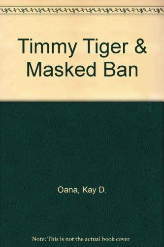 9780877831617: Timmy Tiger and the Masked Bandit