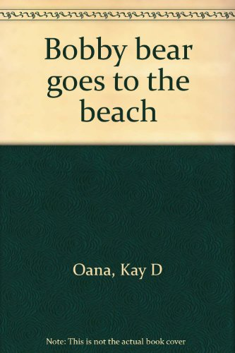 9780877832430: Bobby bear goes to the beach