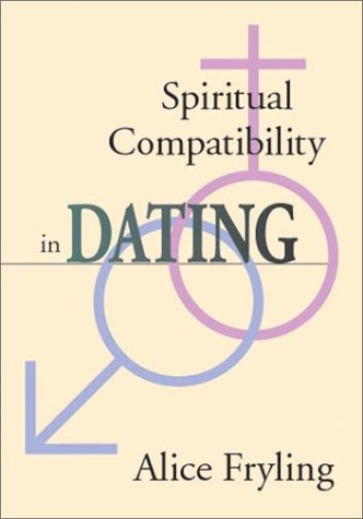 Spiritual Compatibility in Dating (IVP Booklets IVP Booklets) (0877840482) by Alice Fryling
