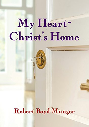 9780877840756: My Heart-Christ's Home