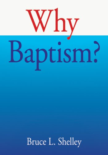 Why Baptism? (IVP Booklets) (9780877840763) by Bruce L. Shelley