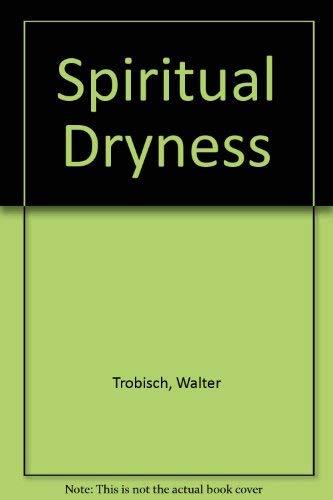 Spiritual Dryness: Trobisch, Walter