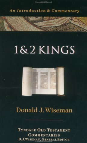 1 And 2 Kings: An Introduction and Commentary (Tyndale Old Testament Commentaries): Wiseman, D. J.