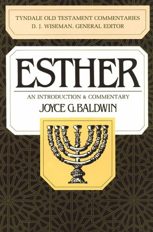 Esther: An Introduction and Commentary (Tyndale Old Testament Commentaries): Baldwin, Joyce G.