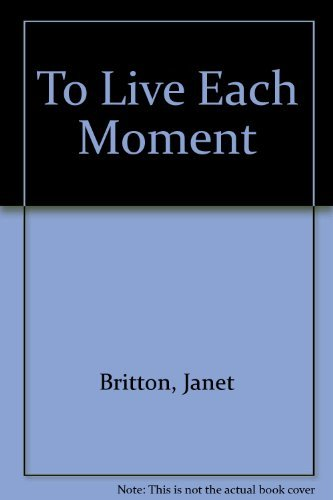 9780877842828: To Live Each Moment: One Woman's Struggle Against Cancer