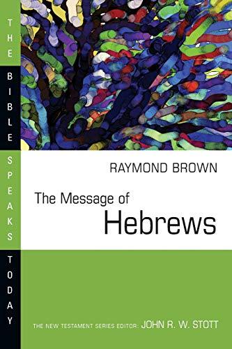 9780877842897: Message of Hebrews (The Bible Speaks Today)